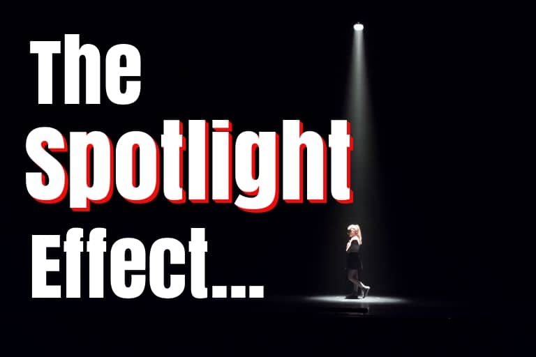 The SpotLight Effect : How To Get Over It