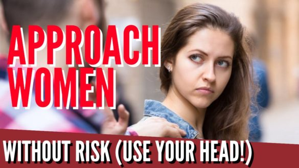 Approach Women Without Risk