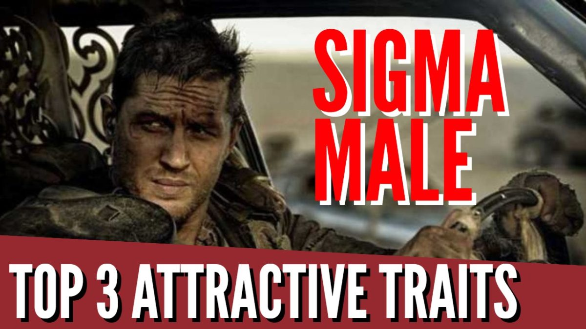 Top 3 Attractive Sigma Male Traits