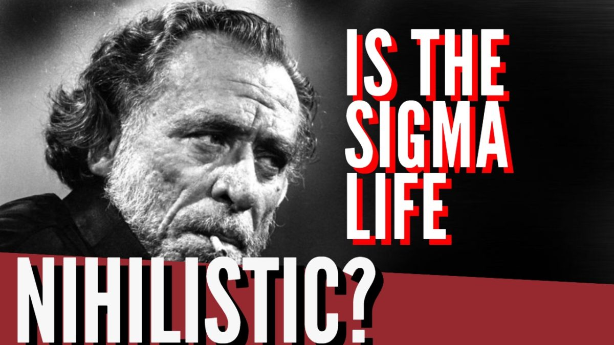 Is The Sigma Lifestyle Nihilistic?