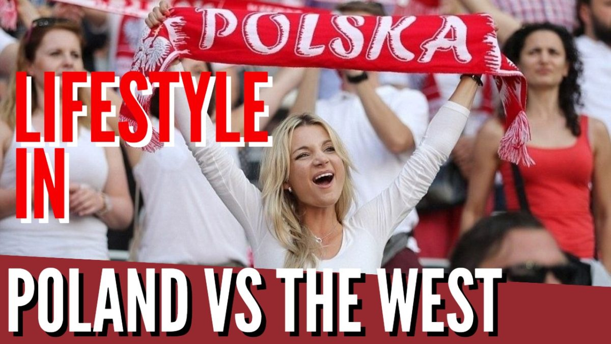 Life In Poland Vs The West