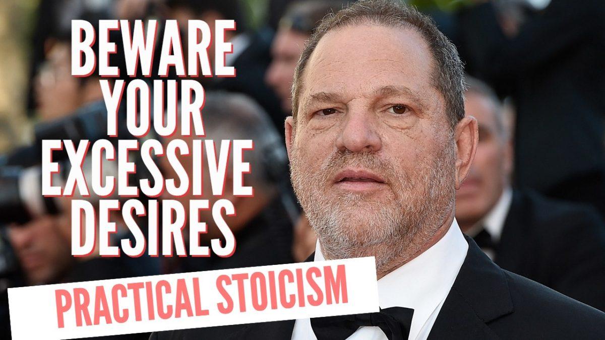 Beware Excessive Desires (Stoicism)
