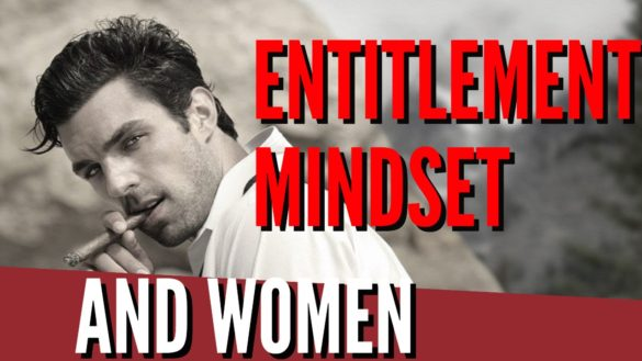Entitlement And Attitude To Women