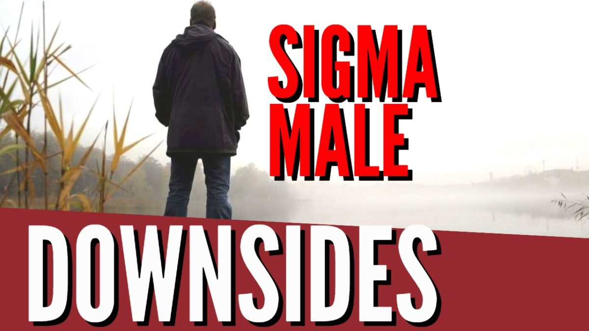 Sigma Male DownSides