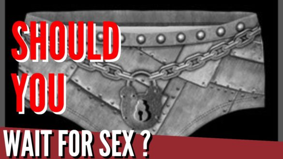 should you wait for sex from a girl