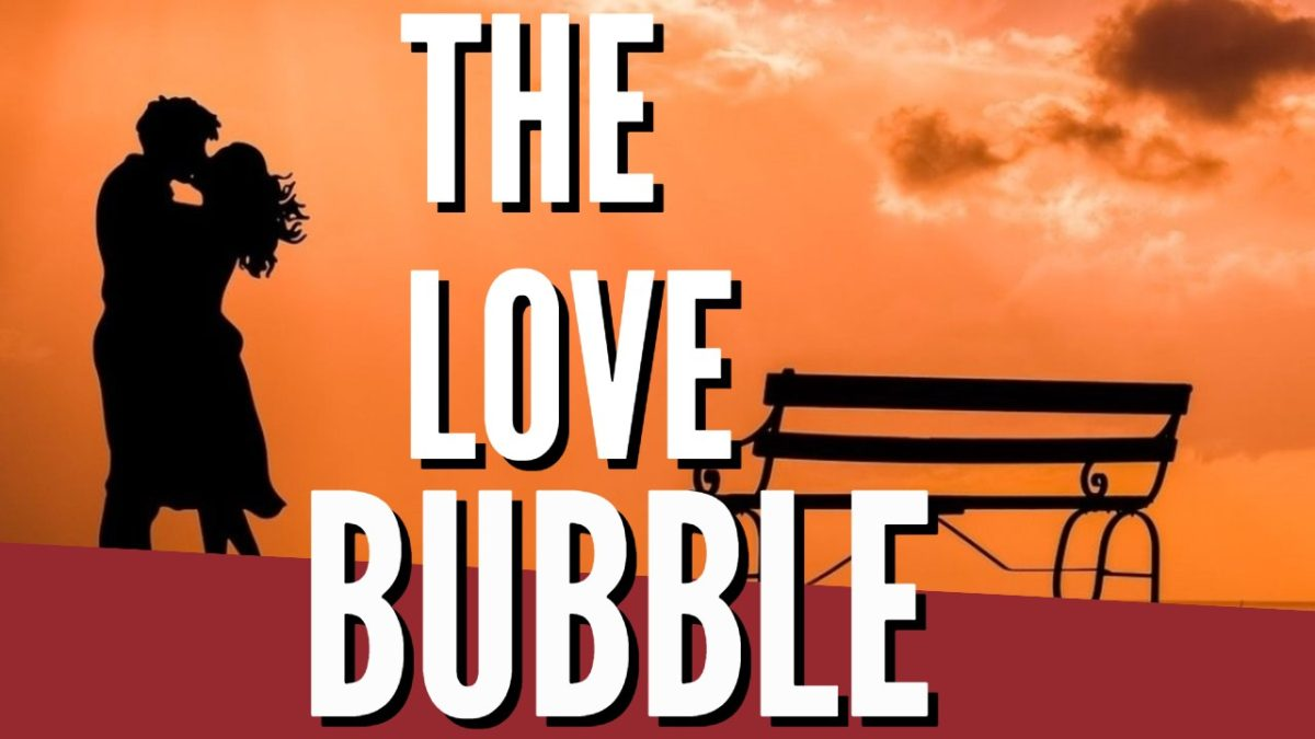 The Love Bubble