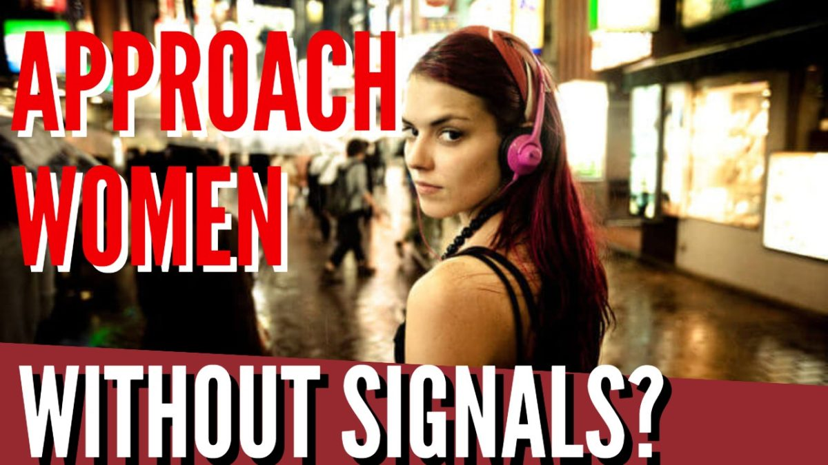 Approaching Women Without Signals