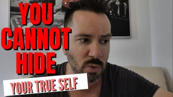 You Cannot Hide Your Real Self!