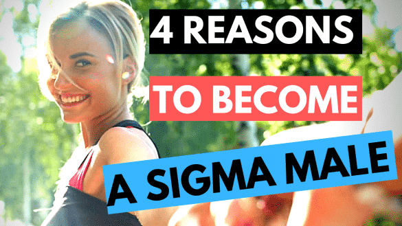 Benefits Of Becoming A Sigma Male