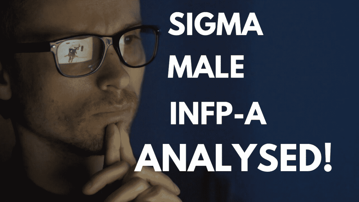 INFP – A Sigma Male  – Can Introverts Be Attractive + Confident?