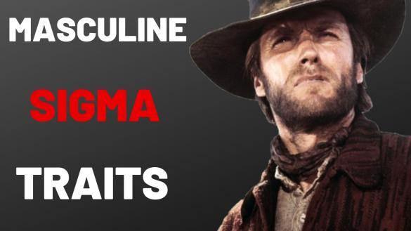Masculine Sigma Male Traits!
