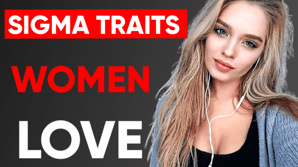 Top 4 Sigma Male Traits Women Find IRRESISTIBLE
